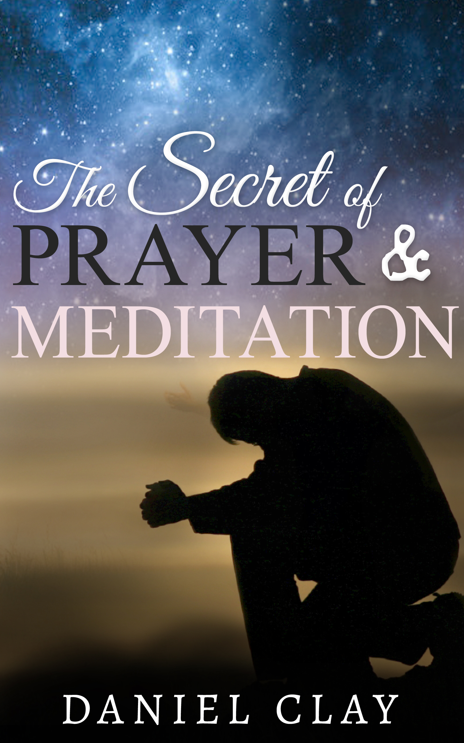 The Secret of Prayer and Meditation